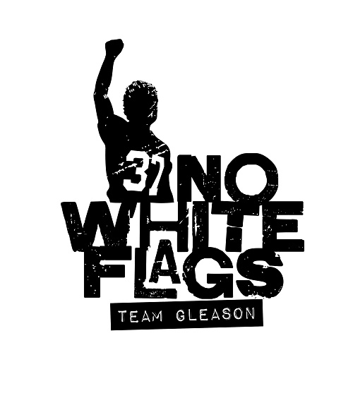 No White Flags is Gleason's motto. Image courtesy of Team Gleason